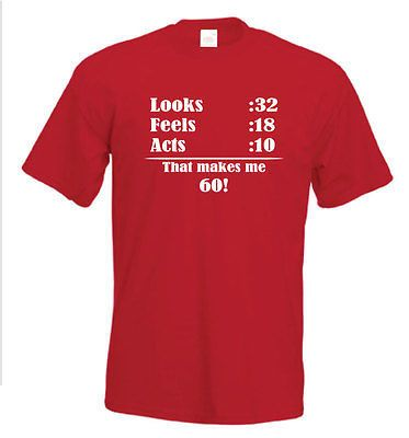60th Birthday T Shirt Funny Sixtieth FREE UK DELIVERY Sixty Years Old